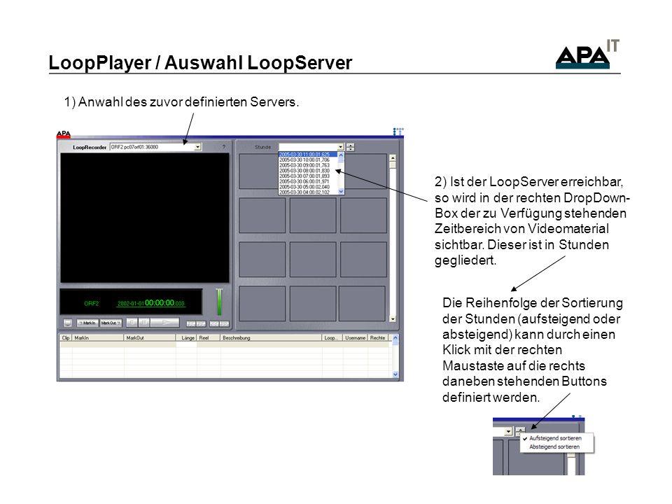 LoopPlayer / Auswahl LoopServer 2) Ist der LoopServer erreichbar, so wird in der rechten DropDown- Box der zu Verfügung stehenden Zeitbereich von Vide