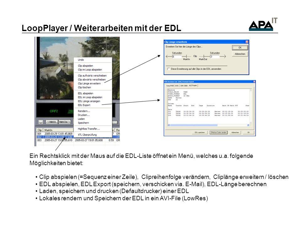 LoopPlayer / Weiterarbeiten mit der EDL Ein Rechtsklick mit der Maus auf die EDL-Liste öffnet ein Menü, welches u.a.