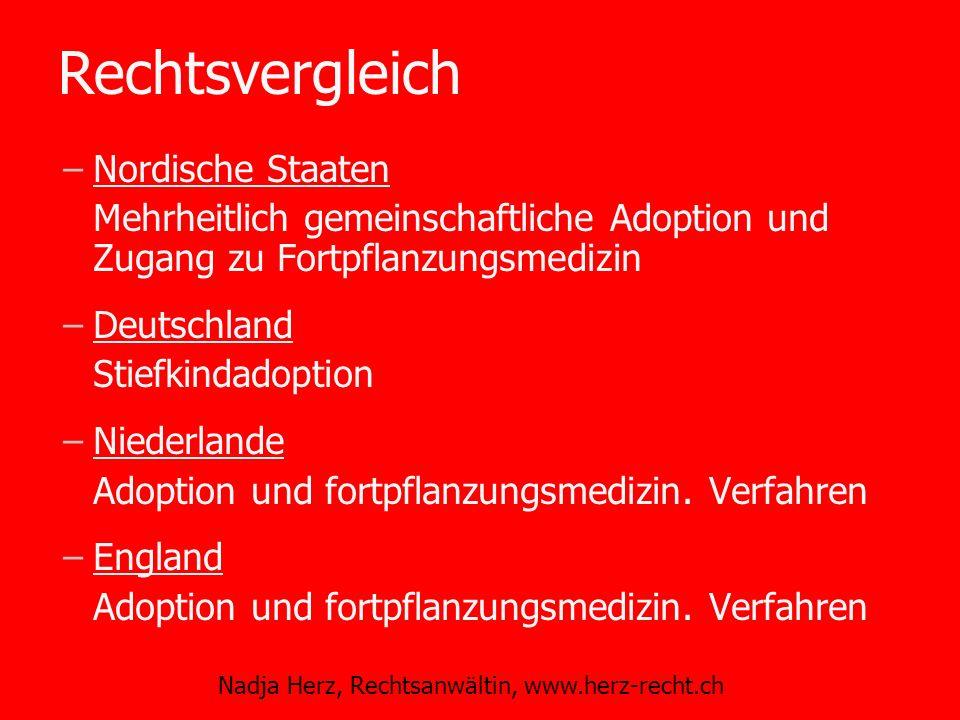 Nadja Herz, Rechtsanwältin, www.herz-recht.ch –Nordische Staaten Mehrheitlich gemeinschaftliche Adoption und Zugang zu Fortpflanzungsmedizin –Deutschl