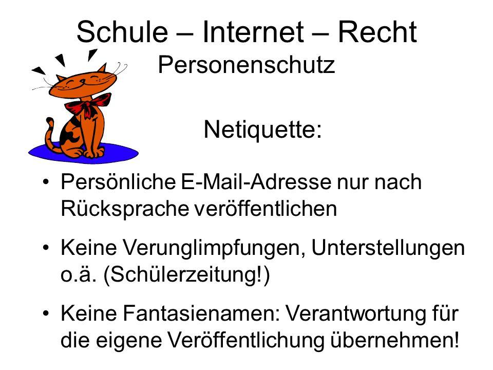 Persönliche E-Mail-Adresse nur nach Rücksprache veröffentlichen Keine Verunglimpfungen, Unterstellungen o.ä. (Schülerzeitung!) Keine Fantasienamen: Ve