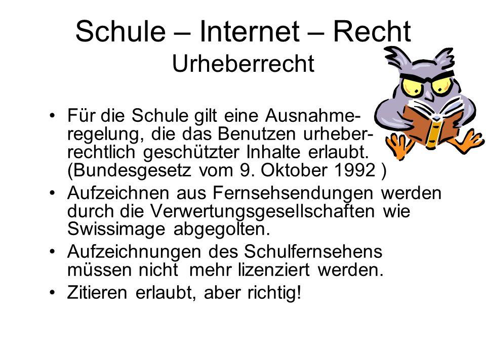 Schule – Internet – Recht Urheberrecht Für die Schule gilt eine Ausnahme- regelung, die das Benutzen urheber- rechtlich geschützter Inhalte erlaubt. (