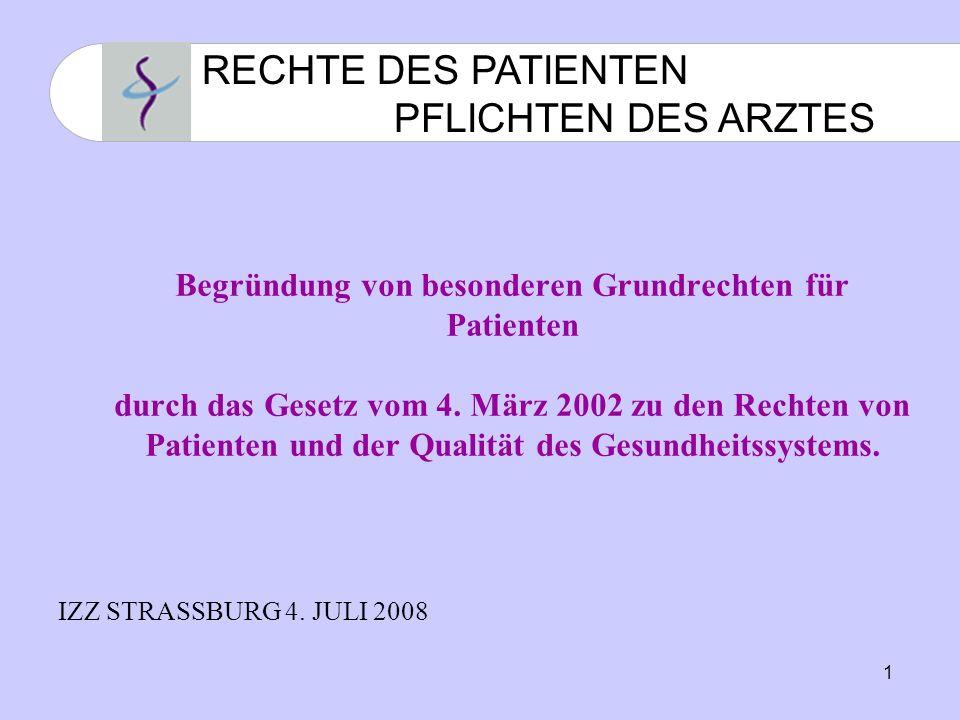 1 Begründung von besonderen Grundrechten für Patienten durch das Gesetz vom 4.