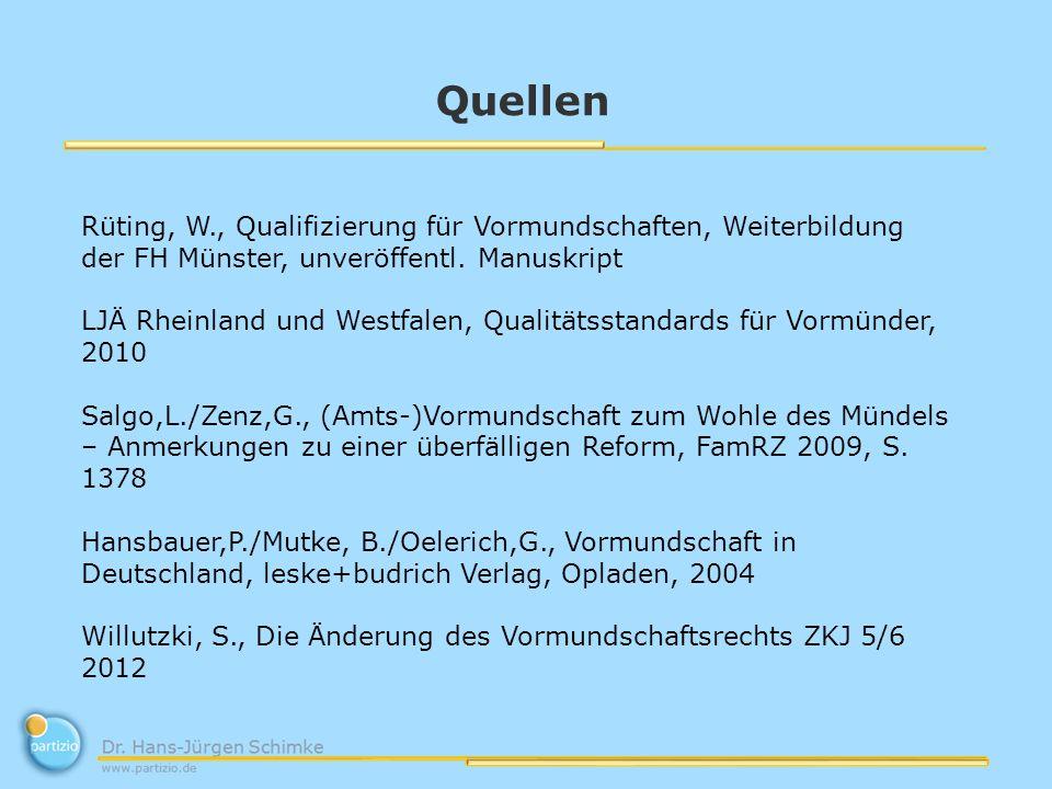 Quellen Rüting, W., Qualifizierung für Vormundschaften, Weiterbildung der FH Münster, unveröffentl. Manuskript LJÄ Rheinland und Westfalen, Qualitätss