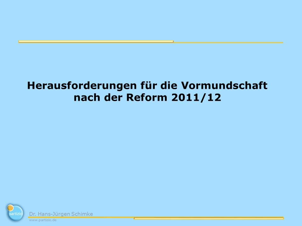 Herausforderungen für die Vormundschaft nach der Reform 2011/12