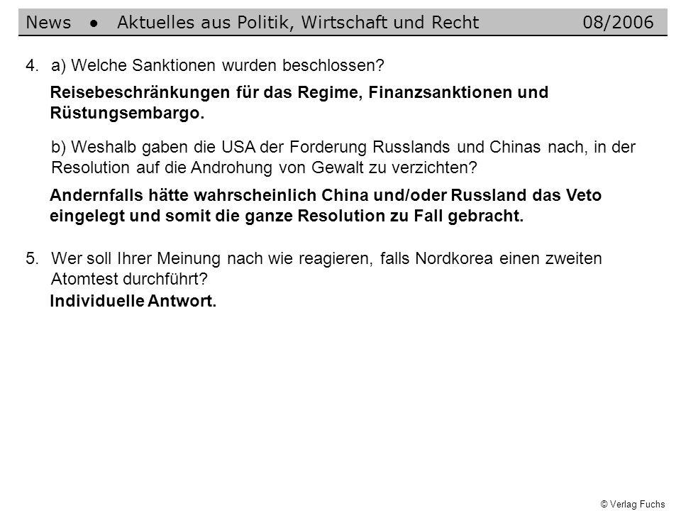 News Aktuelles aus Politik, Wirtschaft und Recht08/2006 © Verlag Fuchs 4.a) Welche Sanktionen wurden beschlossen? Reisebeschränkungen für das Regime,