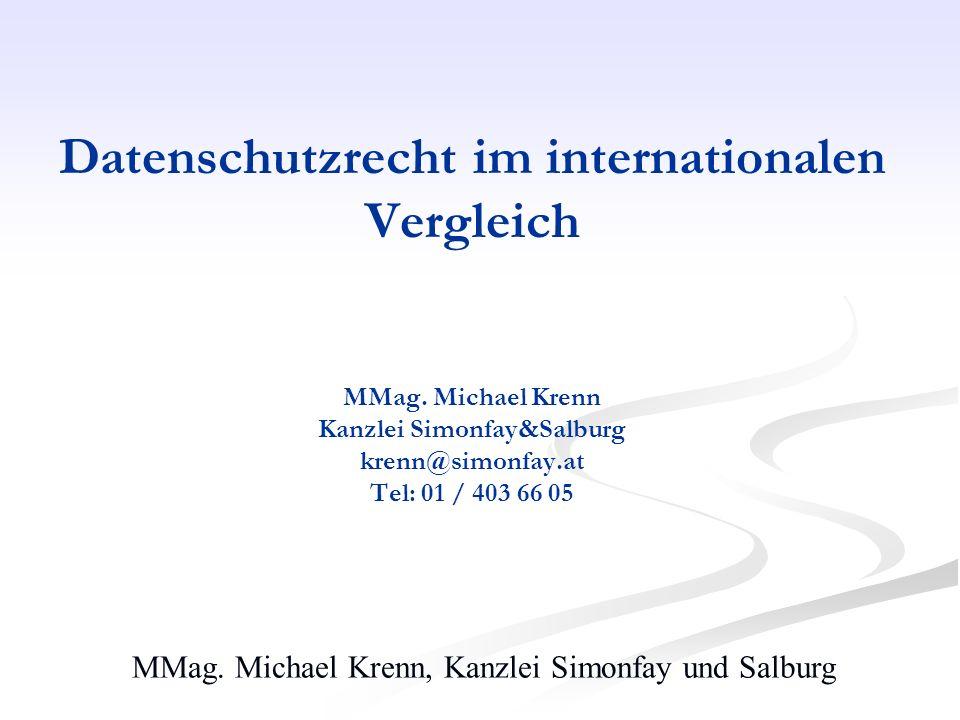 MMag. Michael Krenn, Kanzlei Simonfay und Salburg Datenschutzrecht im internationalen Vergleich MMag. Michael Krenn Kanzlei Simonfay&Salburg krenn@sim