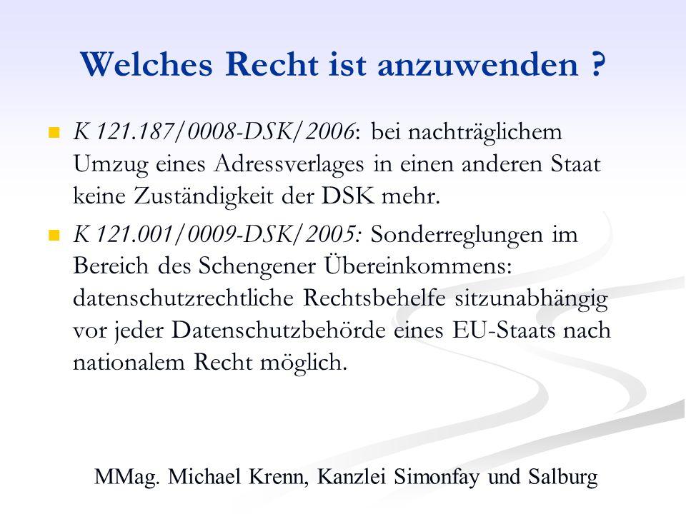 MMag. Michael Krenn, Kanzlei Simonfay und Salburg Welches Recht ist anzuwenden ? K 121.187/0008-DSK/2006: bei nachträglichem Umzug eines Adressverlage