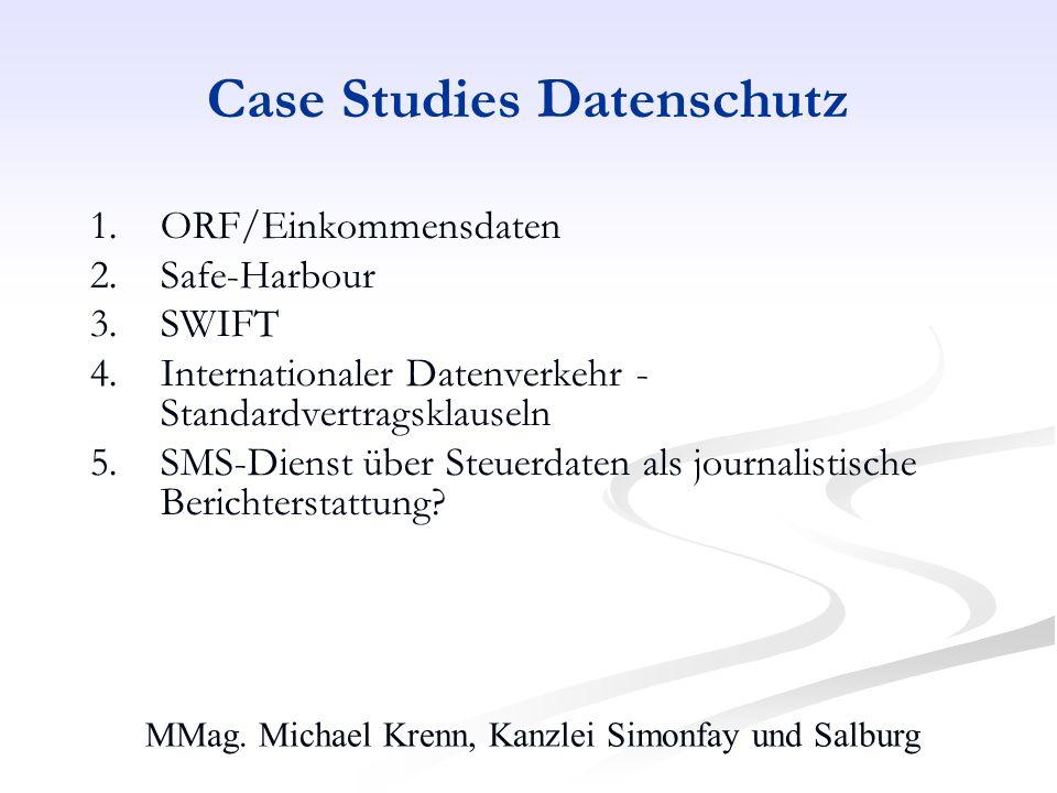 MMag. Michael Krenn, Kanzlei Simonfay und Salburg Case Studies Datenschutz 1.ORF/Einkommensdaten 2.Safe-Harbour 3.SWIFT 4.Internationaler Datenverkehr