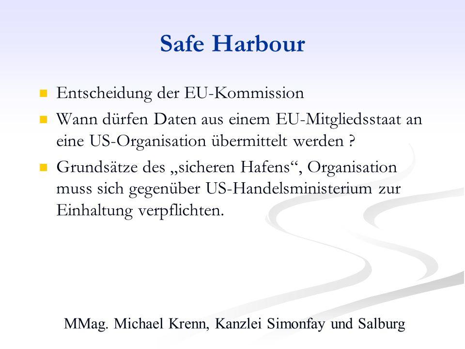 MMag. Michael Krenn, Kanzlei Simonfay und Salburg Safe Harbour Entscheidung der EU-Kommission Wann dürfen Daten aus einem EU-Mitgliedsstaat an eine US