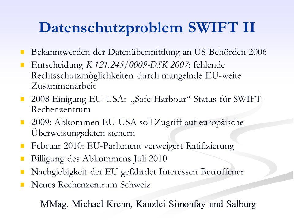MMag. Michael Krenn, Kanzlei Simonfay und Salburg Datenschutzproblem SWIFT II Bekanntwerden der Datenübermittlung an US-Behörden 2006 Entscheidung K 1
