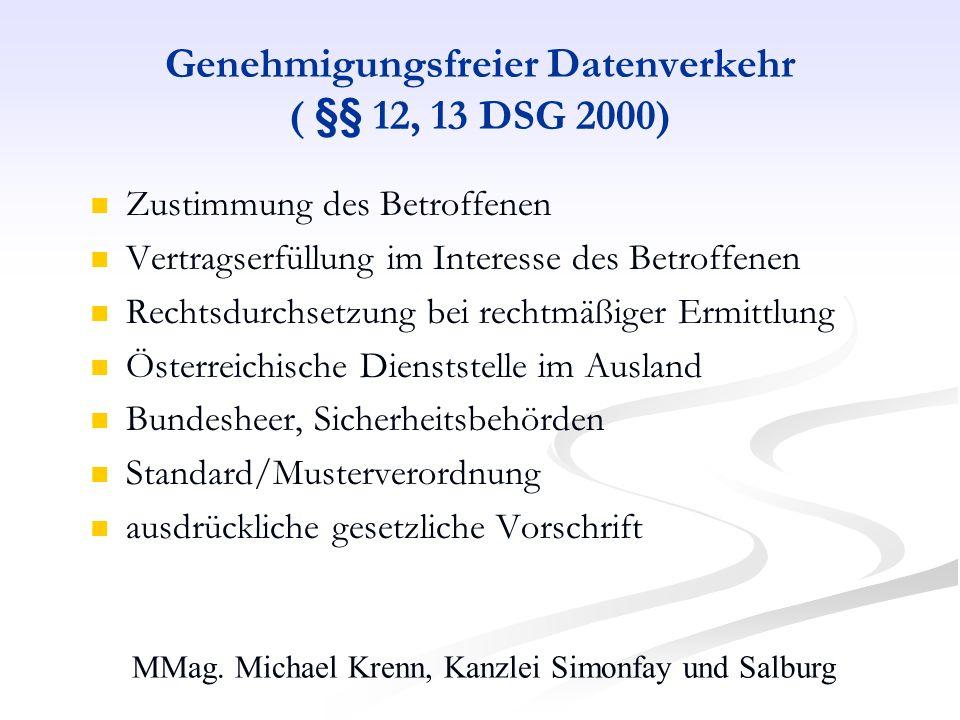 MMag. Michael Krenn, Kanzlei Simonfay und Salburg Genehmigungsfreier Datenverkehr ( §§ 12, 13 DSG 2000) Zustimmung des Betroffenen Vertragserfüllung i