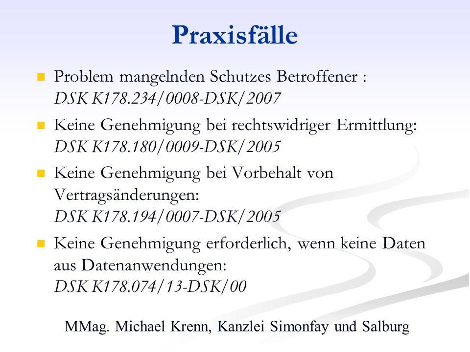 MMag. Michael Krenn, Kanzlei Simonfay und Salburg Praxisfälle Problem mangelnden Schutzes Betroffener : DSK K178.234/0008-DSK/2007 Keine Genehmigung b