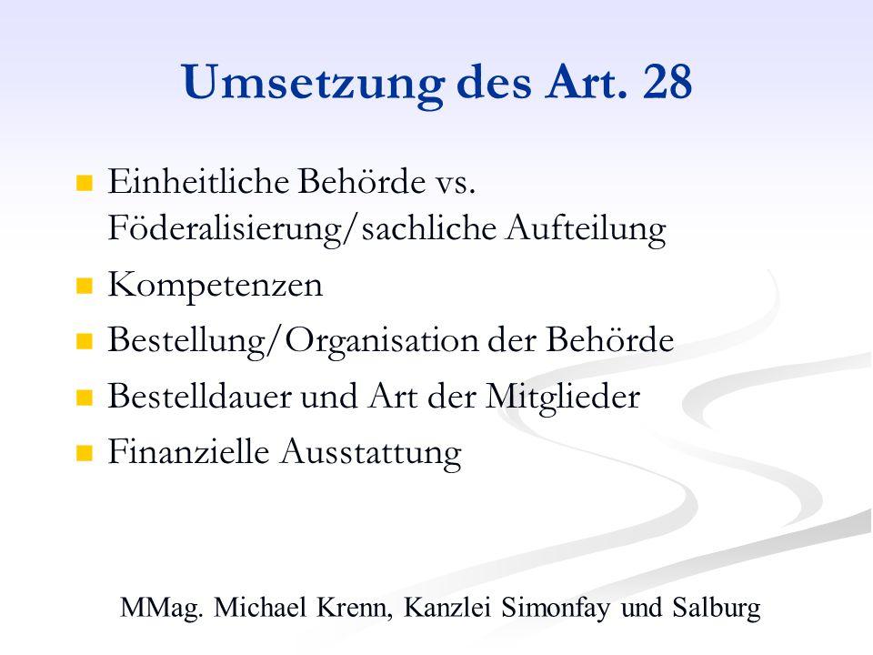 MMag. Michael Krenn, Kanzlei Simonfay und Salburg Umsetzung des Art. 28 Einheitliche Behörde vs. Föderalisierung/sachliche Aufteilung Kompetenzen Best