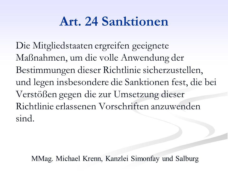 MMag. Michael Krenn, Kanzlei Simonfay und Salburg Art. 24 Sanktionen Die Mitgliedstaaten ergreifen geeignete Maßnahmen, um die volle Anwendung der Bes
