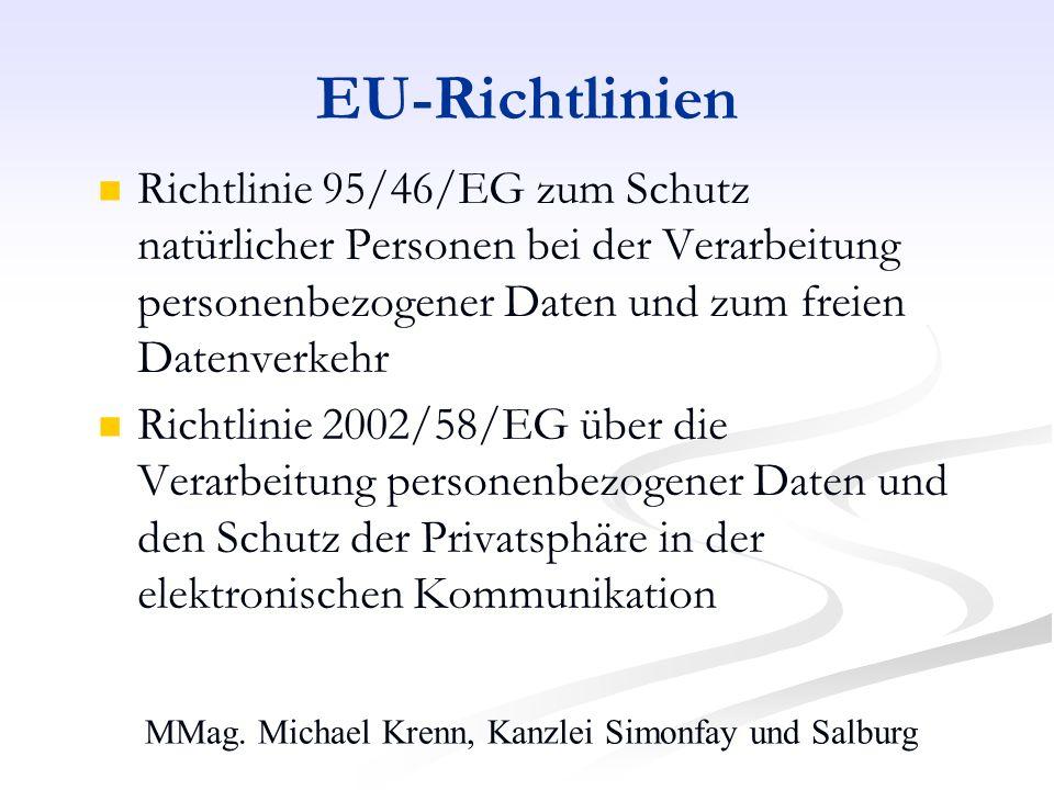 MMag. Michael Krenn, Kanzlei Simonfay und Salburg EU-Richtlinien Richtlinie 95/46/EG zum Schutz natürlicher Personen bei der Verarbeitung personenbezo