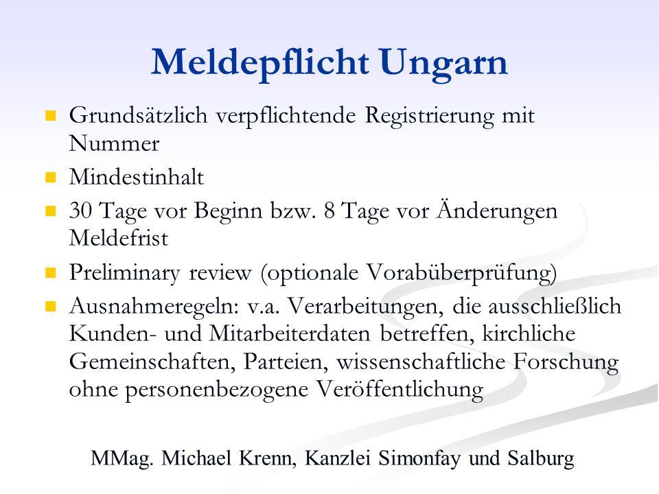 MMag. Michael Krenn, Kanzlei Simonfay und Salburg Meldepflicht Ungarn Grundsätzlich verpflichtende Registrierung mit Nummer Mindestinhalt 30 Tage vor