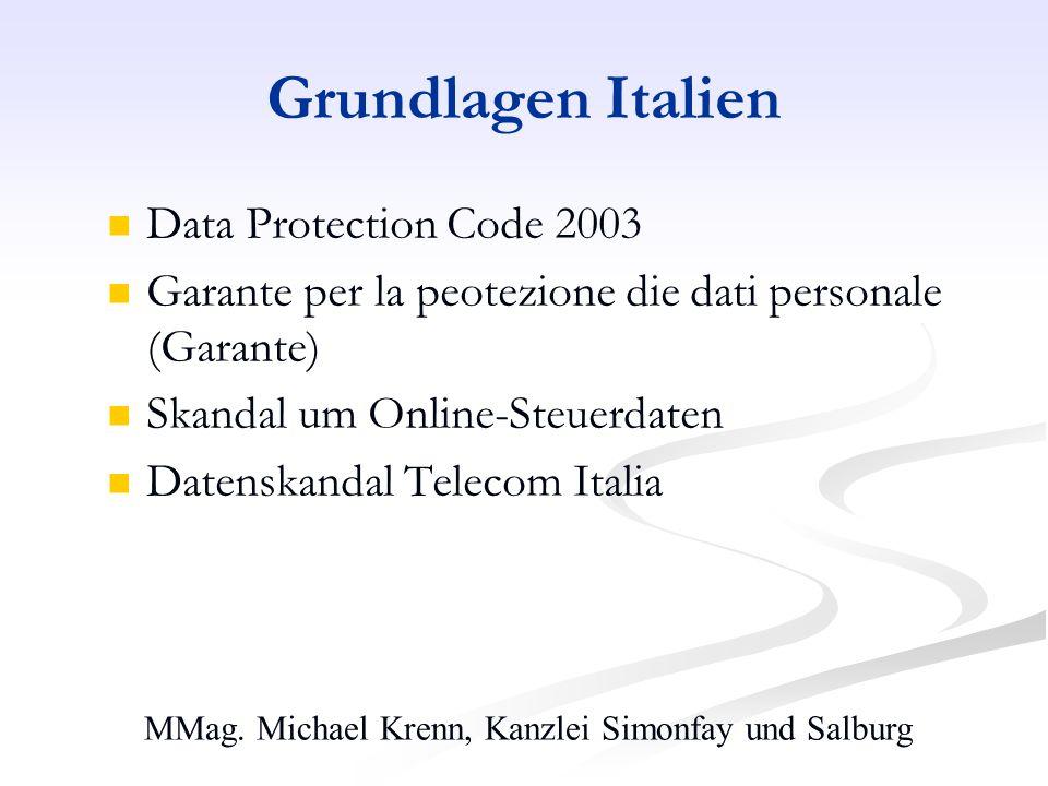 MMag. Michael Krenn, Kanzlei Simonfay und Salburg Grundlagen Italien Data Protection Code 2003 Garante per la peotezione die dati personale (Garante)
