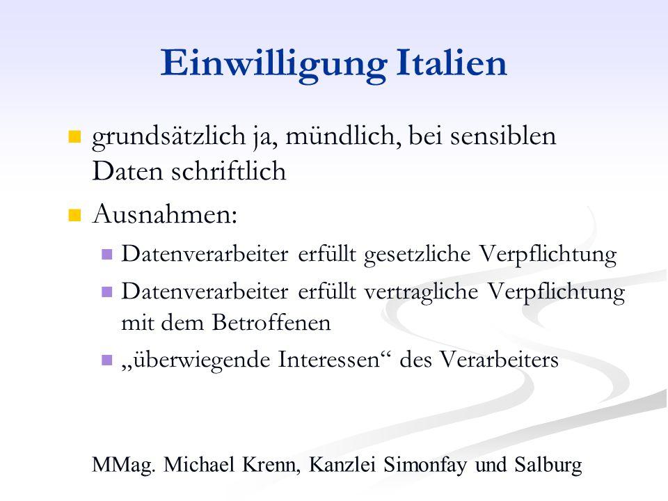 MMag. Michael Krenn, Kanzlei Simonfay und Salburg Einwilligung Italien grundsätzlich ja, mündlich, bei sensiblen Daten schriftlich Ausnahmen: Datenver