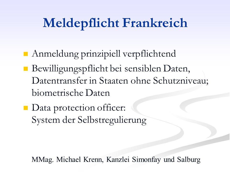 MMag. Michael Krenn, Kanzlei Simonfay und Salburg Meldepflicht Frankreich Anmeldung prinzipiell verpflichtend Bewilligungspflicht bei sensiblen Daten,