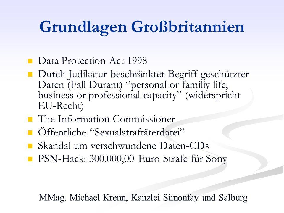 MMag. Michael Krenn, Kanzlei Simonfay und Salburg Grundlagen Großbritannien Data Protection Act 1998 Durch Judikatur beschränkter Begriff geschützter