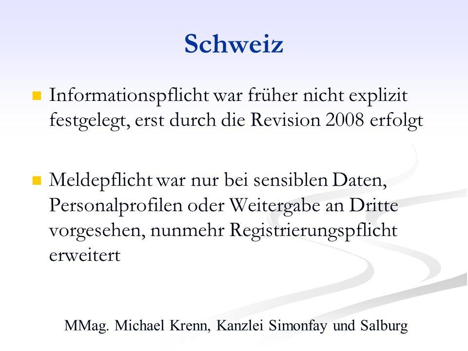 MMag. Michael Krenn, Kanzlei Simonfay und Salburg Schweiz Informationspflicht war früher nicht explizit festgelegt, erst durch die Revision 2008 erfol