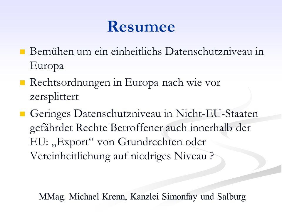 MMag. Michael Krenn, Kanzlei Simonfay und Salburg Resumee Bemühen um ein einheitlichs Datenschutzniveau in Europa Rechtsordnungen in Europa nach wie v