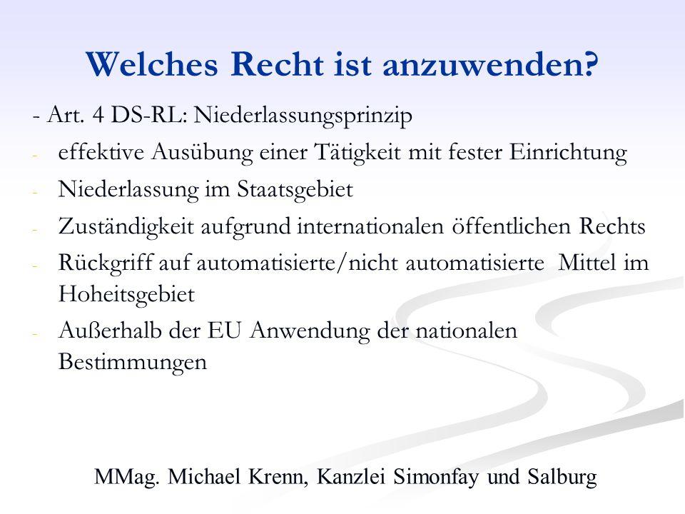 MMag. Michael Krenn, Kanzlei Simonfay und Salburg Welches Recht ist anzuwenden? - Art. 4 DS-RL: Niederlassungsprinzip - effektive Ausübung einer Tätig
