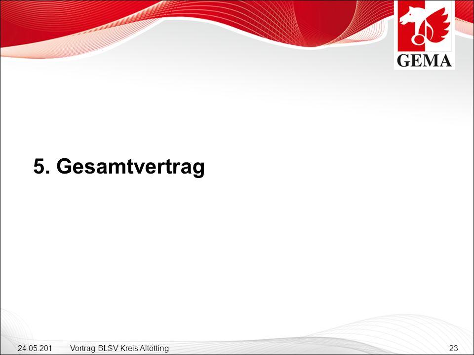 24.05.201 2 Vortrag BLSV Kreis Altötting23 5. Gesamtvertrag