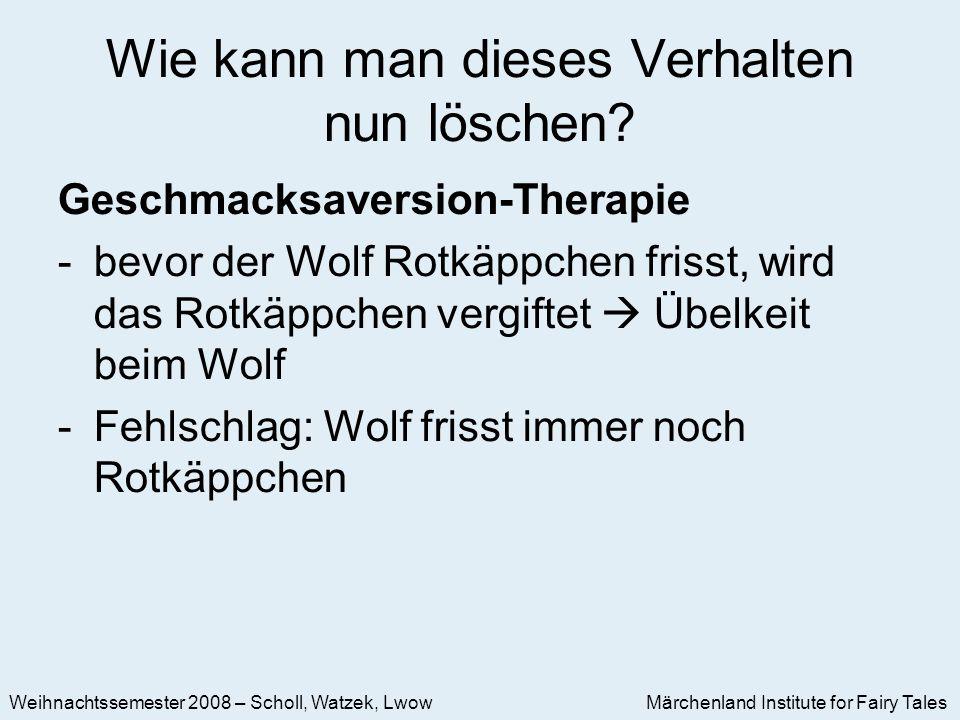 Märchenland Institute for Fairy Tales Weihnachtssemester 2008 – Scholl, Watzek, Lwow Wie kann man dieses Verhalten nun löschen.