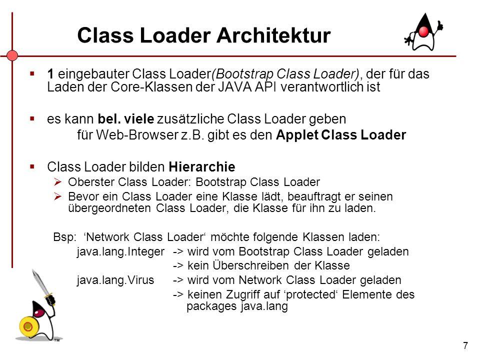 8 Class File Verifier Der Class File Verifier prüft ob das Programm nach den Regeln der JVM abläuft.