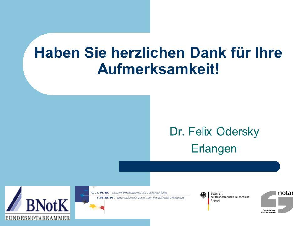 Haben Sie herzlichen Dank für Ihre Aufmerksamkeit! Dr. Felix Odersky Erlangen