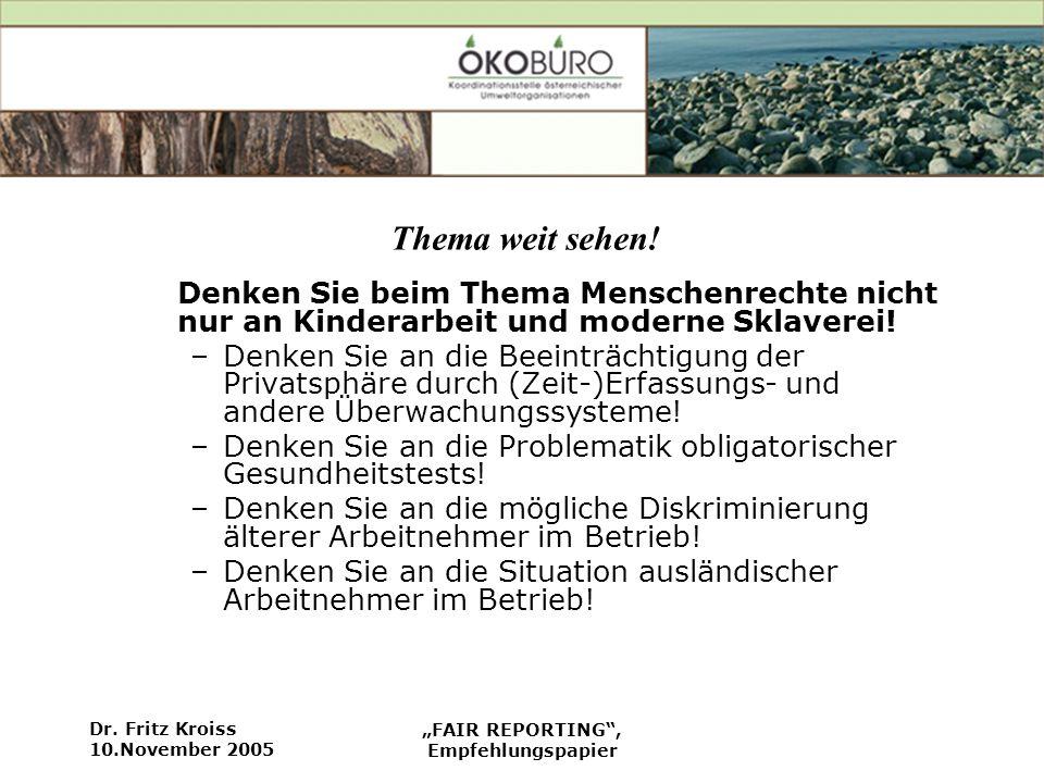 Dr. Fritz Kroiss 10.November 2005 FAIR REPORTING, Empfehlungspapier Thema weit sehen.