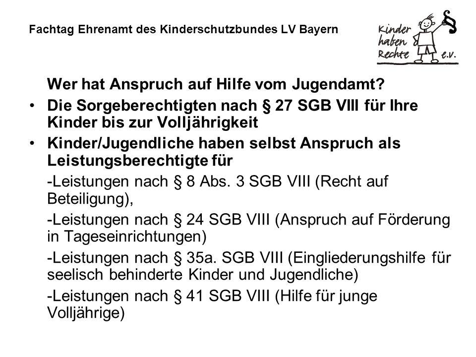 Fachtag Ehrenamt des Kinderschutzbundes LV Bayern Wer hat Anspruch auf Hilfe vom Jugendamt? Die Sorgeberechtigten nach § 27 SGB VIII für Ihre Kinder b