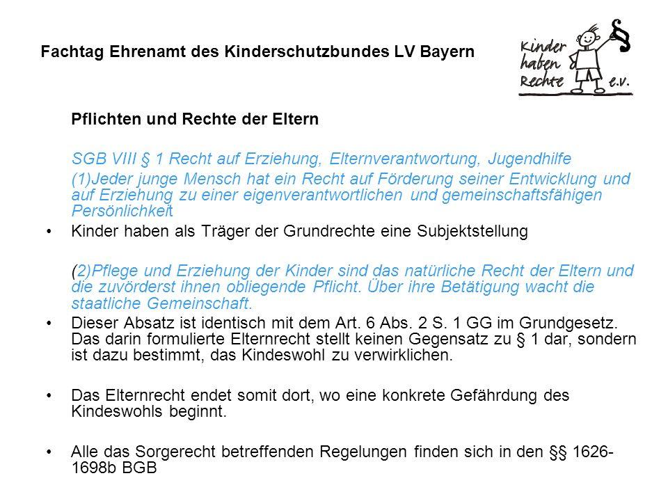 Fachtag Ehrenamt des Kinderschutzbundes LV Bayern Pflichten und Rechte der Eltern SGB VIII § 1 Recht auf Erziehung, Elternverantwortung, Jugendhilfe (
