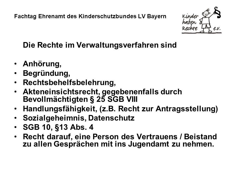 Fachtag Ehrenamt des Kinderschutzbundes LV Bayern Die Rechte im Verwaltungsverfahren sind Anhörung, Begründung, Rechtsbehelfsbelehrung, Akteneinsichts