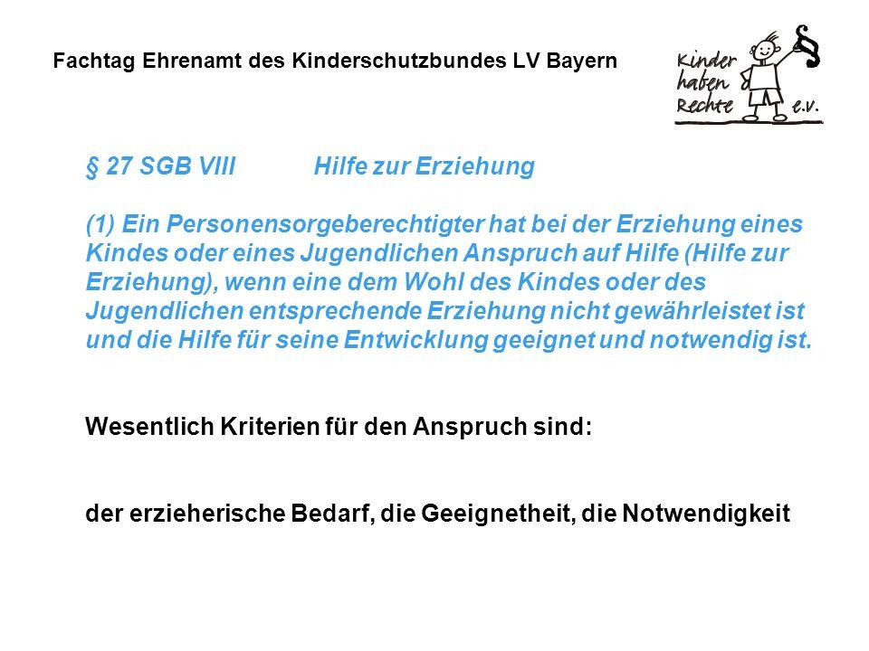 Fachtag Ehrenamt des Kinderschutzbundes LV Bayern § 27 SGB VIIIHilfe zur Erziehung (1) Ein Personensorgeberechtigter hat bei der Erziehung eines Kinde
