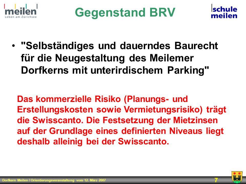 Dorfkern Meilen / Orientierungsveranstaltung vom 12. März 2007 7 Gegenstand BRV