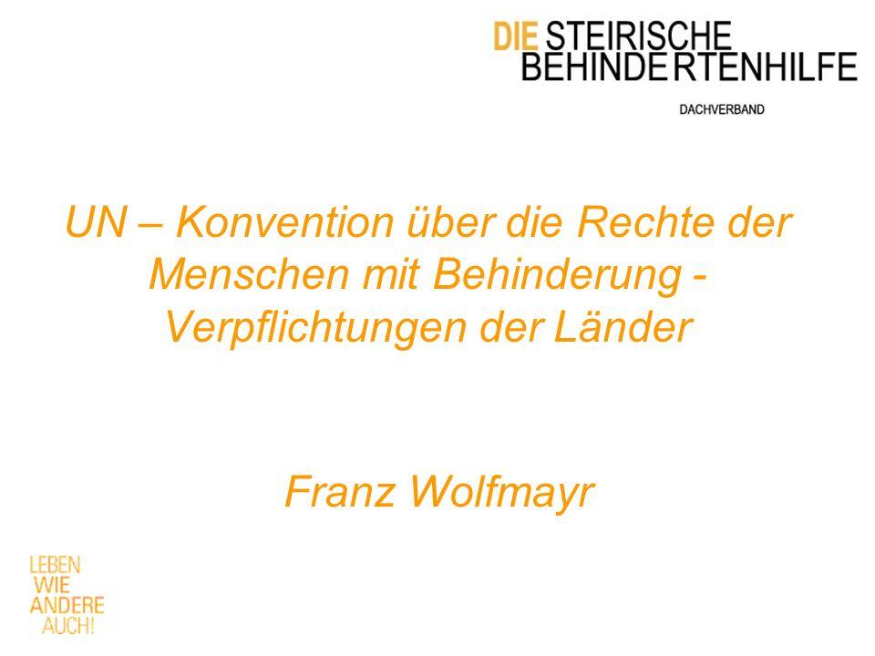 UN – Konvention über die Rechte der Menschen mit Behinderung - Verpflichtungen der Länder Franz Wolfmayr