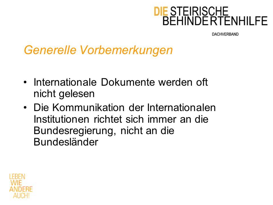 Generelle Vorbemerkungen Internationale Dokumente werden oft nicht gelesen Die Kommunikation der Internationalen Institutionen richtet sich immer an die Bundesregierung, nicht an die Bundesländer