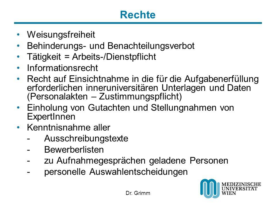 Dr. Grimm Rechte Weisungsfreiheit Behinderungs- und Benachteilungsverbot Tätigkeit = Arbeits-/Dienstpflicht Informationsrecht Recht auf Einsichtnahme