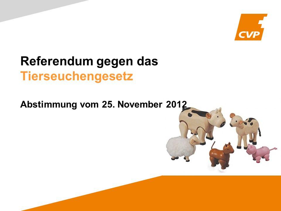 Referendum gegen das Tierseuchengesetz Abstimmung vom 25. November 2012