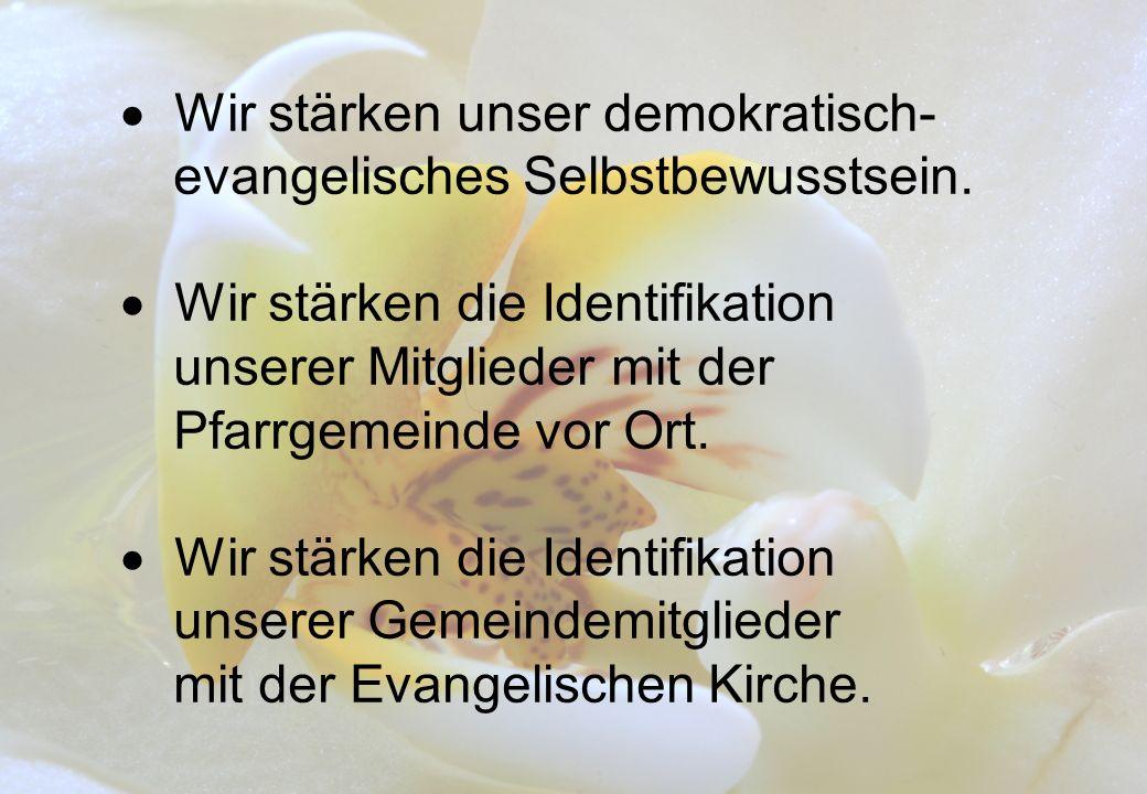 Wir stärken unser demokratisch- evangelisches Selbstbewusstsein.