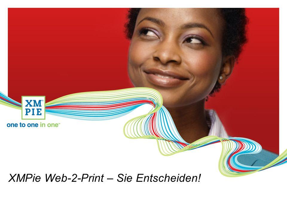 XMPie Web-2-Print – Sie Entscheiden!