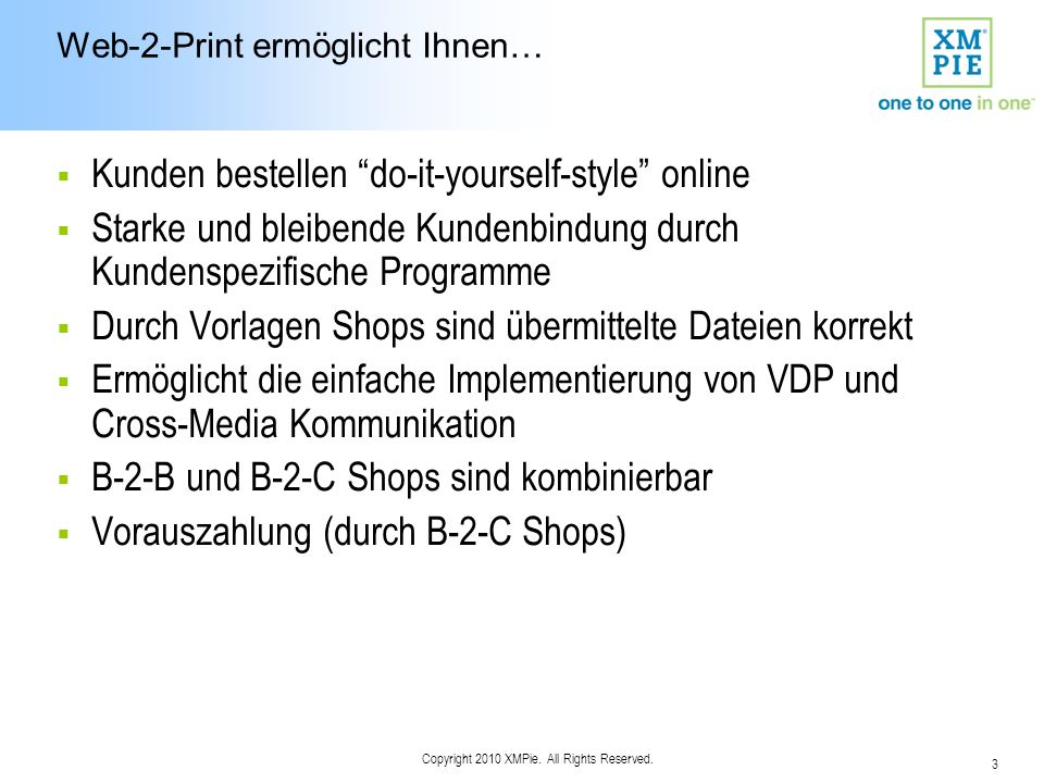 14 Copyright 2010 XMPie. All Rights Reserved. B2B - Registered User Workflow Produkt- auswahl B2B