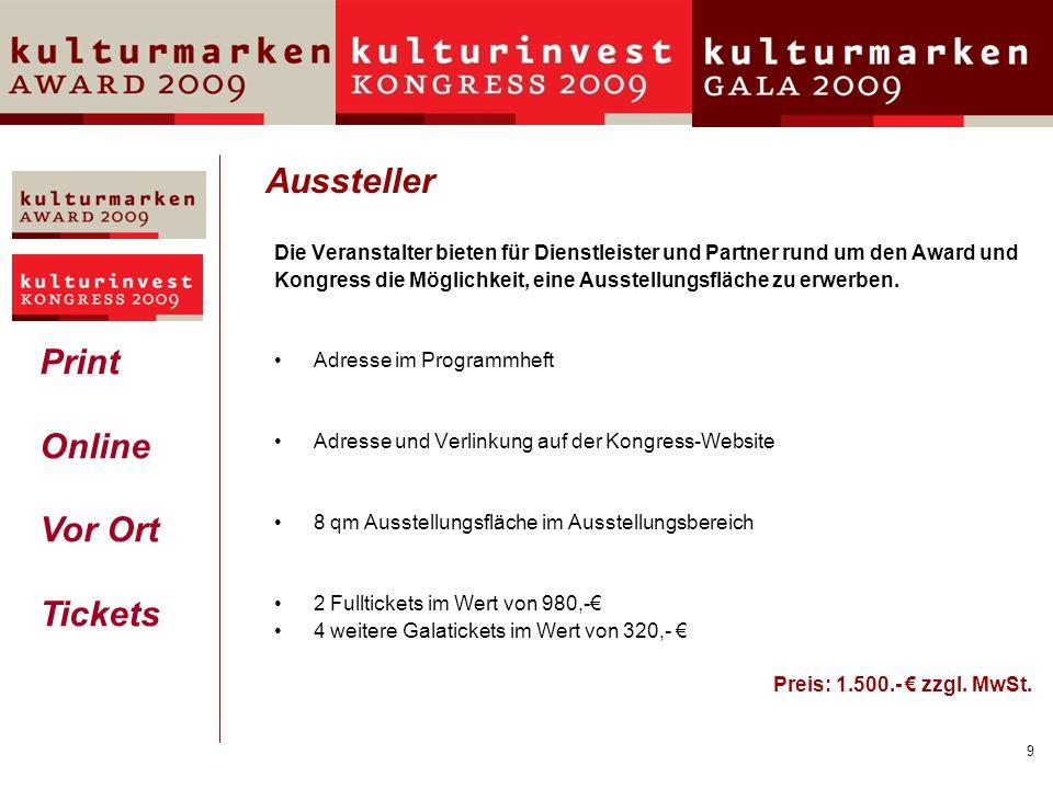 10 Jahrbuch Kulturmarken 2010 Interessierte Partner des Awards und Kongresses haben die zusätzliche Möglichkeit redaktionelle Beiträge, Sponsoringangebote an die Wirtschaft oder Best-Practice-Beispiele zum Thema im Jahrbuch Kulturmarken 2010 zu veröffentlichen.