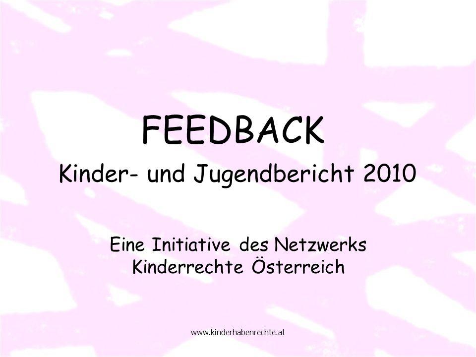 www.kinderhabenrechte.at FEEDBACK Kinder- und Jugendbericht 2010 Eine Initiative des Netzwerks Kinderrechte Österreich
