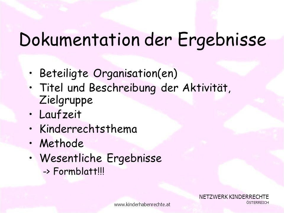 NETZWERK KINDERRECHTE ÖSTERREICH www.kinderhabenrechte.at Dokumentation der Ergebnisse Beteiligte Organisation(en) Titel und Beschreibung der Aktivitä