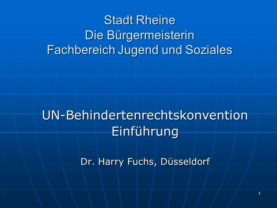 1 Stadt Rheine Die Bürgermeisterin Fachbereich Jugend und Soziales UN-BehindertenrechtskonventionEinführung Dr. Harry Fuchs, Düsseldorf