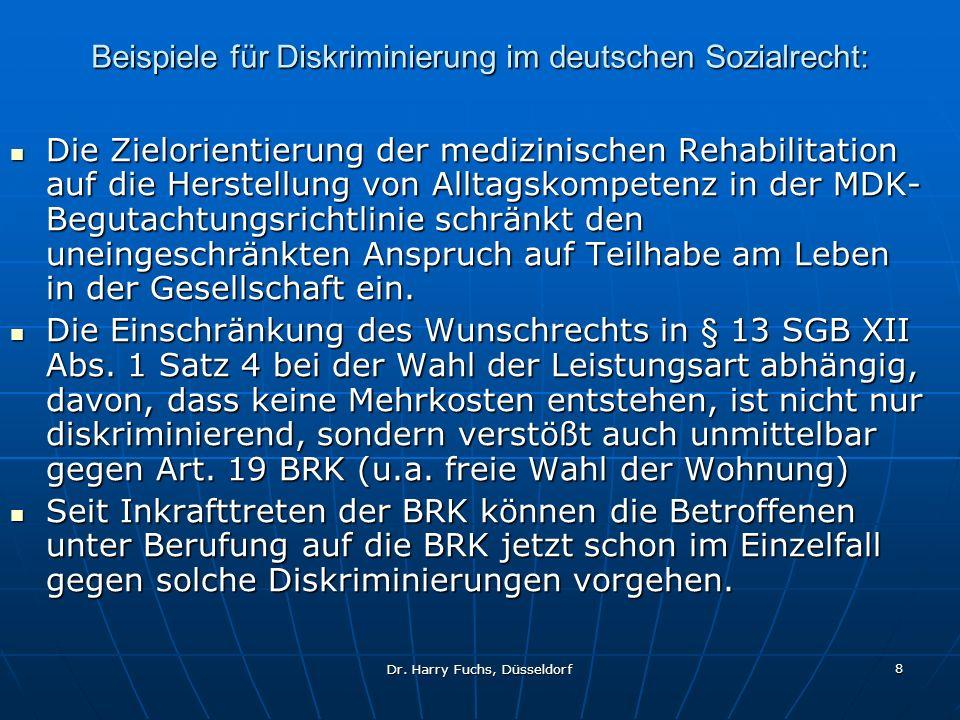 Dr. Harry Fuchs, Düsseldorf 8 Beispiele für Diskriminierung im deutschen Sozialrecht: Die Zielorientierung der medizinischen Rehabilitation auf die He
