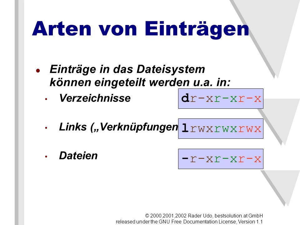 Arten von Einträgen Einträge in das Dateisystem können eingeteilt werden u.a.